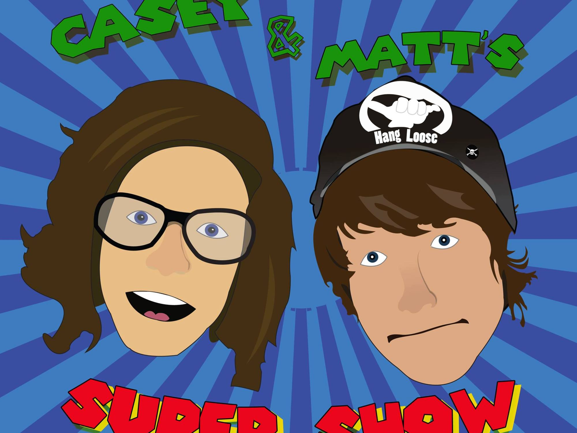 Casey and Matt's Super Show